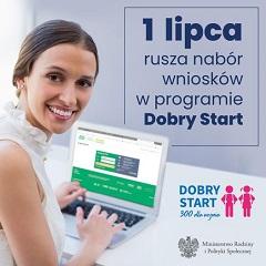 na zdjęciu osoba pracująca przy laptopie oraz informacja o składaniu wniosków na Dobry Start od 1 lipca 2021 roku